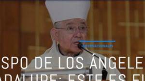 ARZOBISPO DE LOS ÁNGELES EN BASÍLICA DE GUADALUPE: ESTE ES EL CORAZÓN DE AMÉRICA